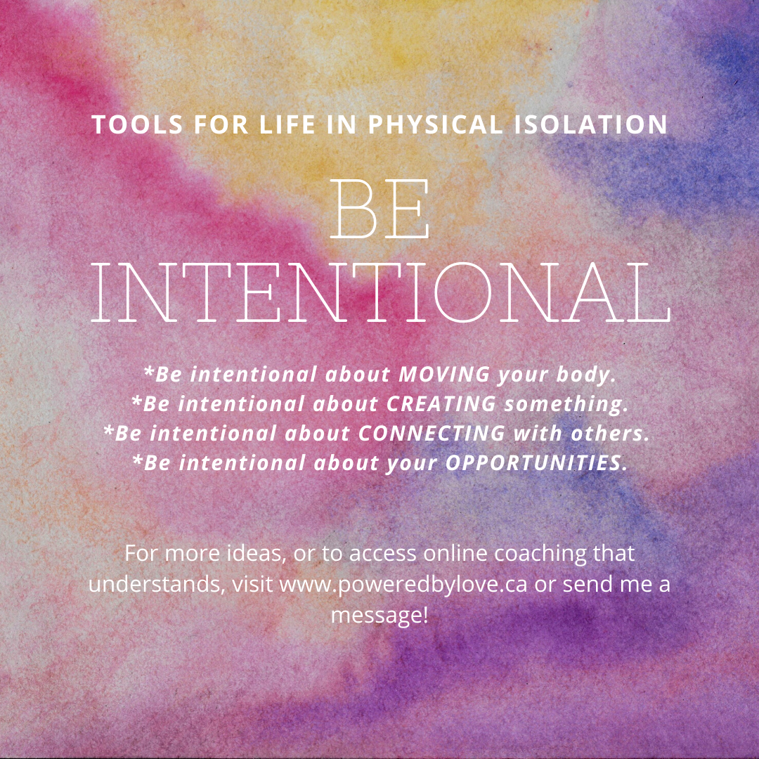 Tools for Life in Physical Isolation - Be Intentional