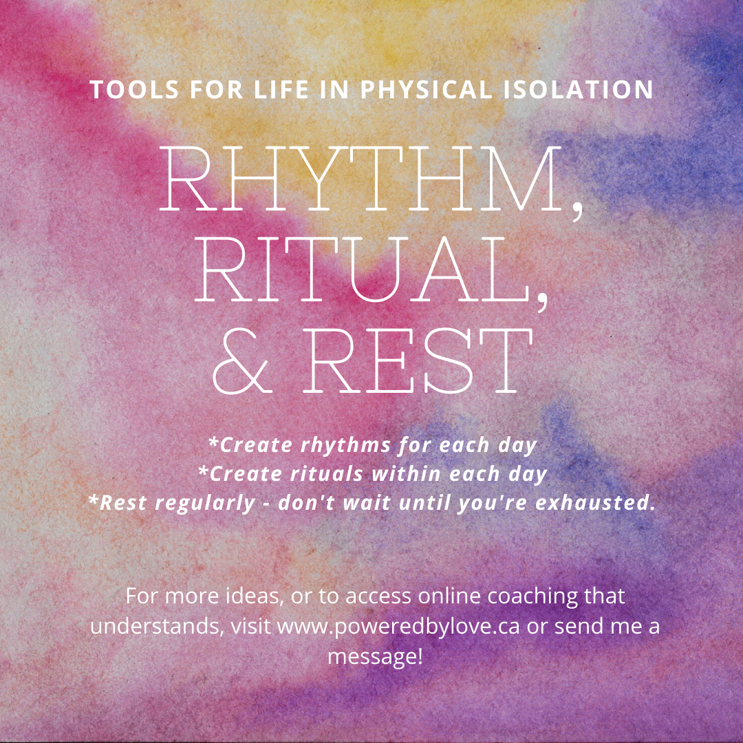 Tools for Life in Physical Isolation - Rhythm, Ritual and Rest