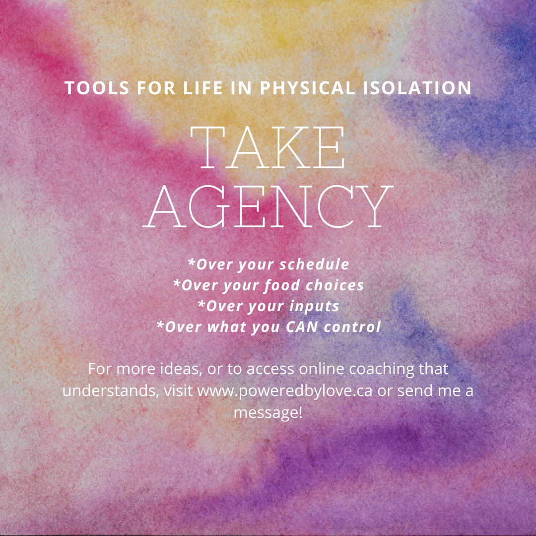 Tools for Living with Physical Isolation - Take Agency
